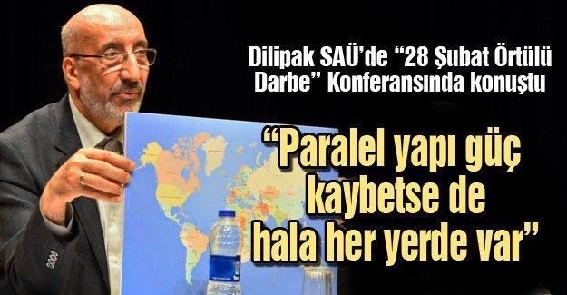 """Dilipak SAÜ'de """"28 Şubat Örtülü Darbe"""" Konferansında konuştu"""