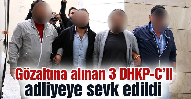 Gözaltına alınan 3 DHKP-C'li adliyeye sevk edildi