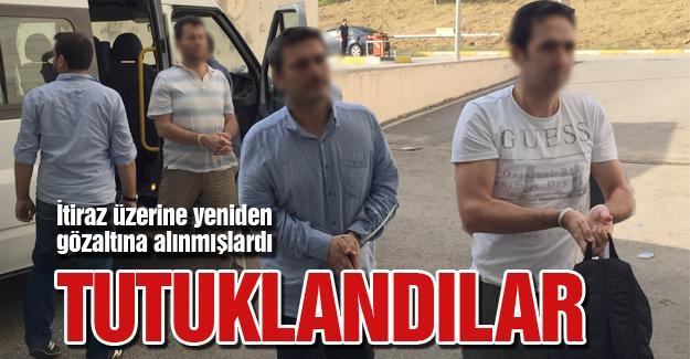 İtiraz üzerine yeniden gözaltına alınmışlardı! Tutuklandılar