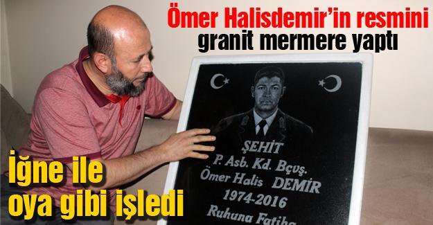 Ömer Halisdemir'in resmini granit mermere iğne ile oya gibi işledi