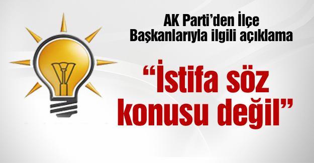 AK Parti'den İlçe Başkanlarıyla ilgili açıklama