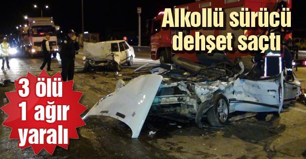 Alkollü sürücü dehşet saçtı: 3 ölü