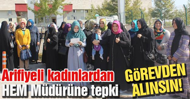 Arifiyeli kadınlardan HEM Müdürüne tepki