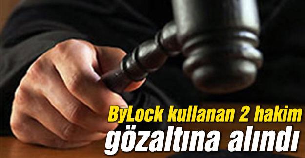 ByLock kullanan 2 hakime gözaltı
