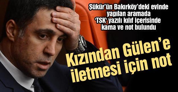 Hakan Şükür'ün kızından  Gülen'e iletmesi için not