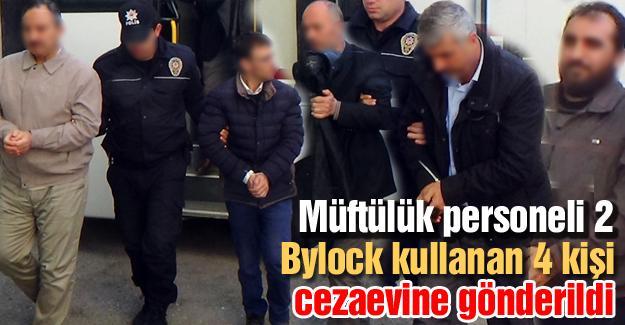 Müftülük personeli 2 Bylock kullanan 4 kişi cezaevine gönderildi