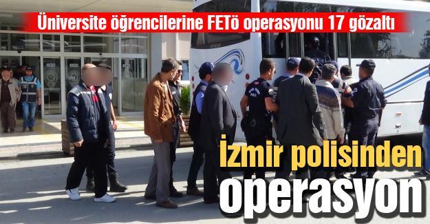 Üniversite öğrencilerine FETÖ operasyonu 17 gözaltı