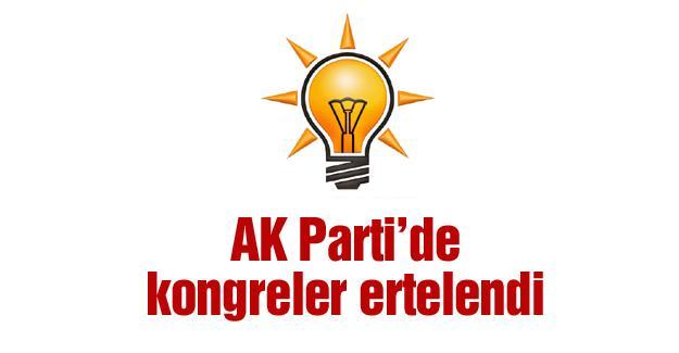 AK Parti'de kongreler ertelendi