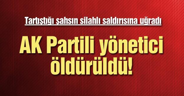 AK Partili yönetici öldürüldü!