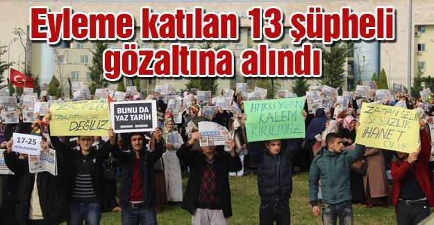 Eyleme katılan 13 şüpheli gözaltına alındı