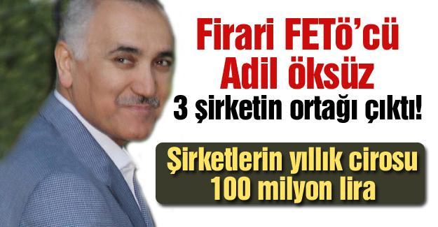 Firari FETÖ'cü Adil Öksüz 3 şirketin ortağı çıktı!