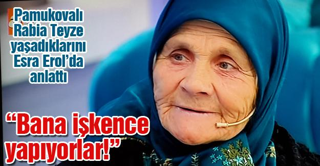 Pamukovalı Rabia Teyze yaşadıklarını Esra Erol'da anlattı