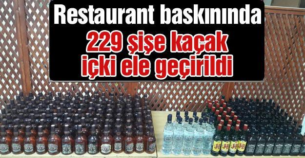 Restauranta yapılan baskında 229 şişe kaçak içki ele geçirildi