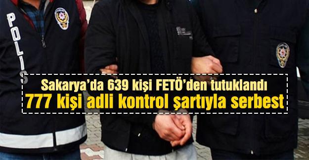 Sakarya'da 639 kişi FETÖ'den tutuklandı