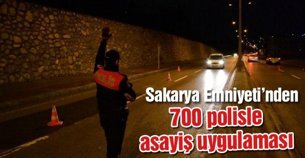 Sakarya Emniyeti'nden 700 polisle uygulama