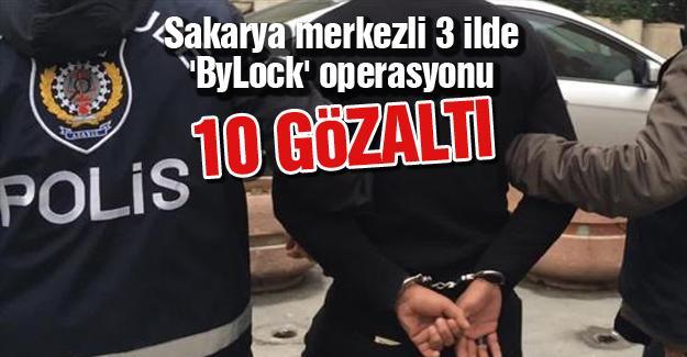 Sakarya merkezli 3 ilde 'ByLock' operasyonu