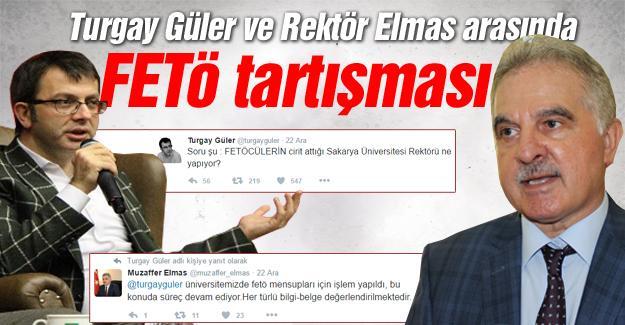 Turgay Güler ve Rektör Elmas arasında FETÖ tartışması