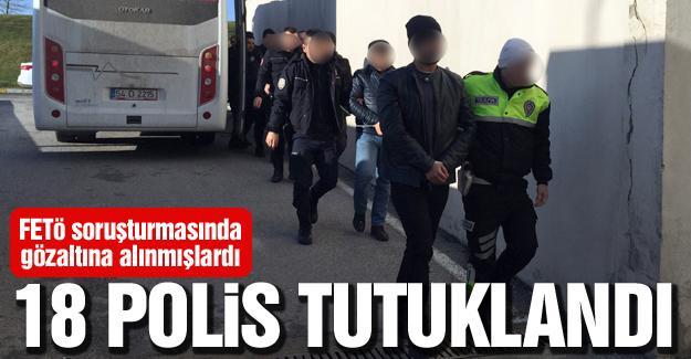 18 polis tutuklandı