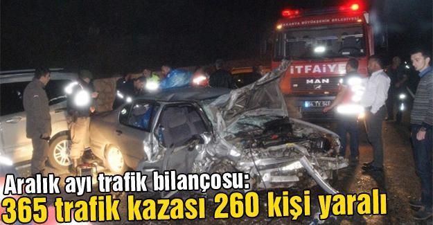 365 trafik kazasında 260 kişi yaralandı