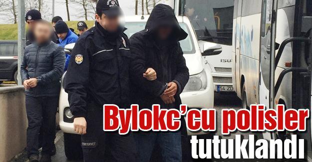 Bylokc'cu polisler tutuklandı
