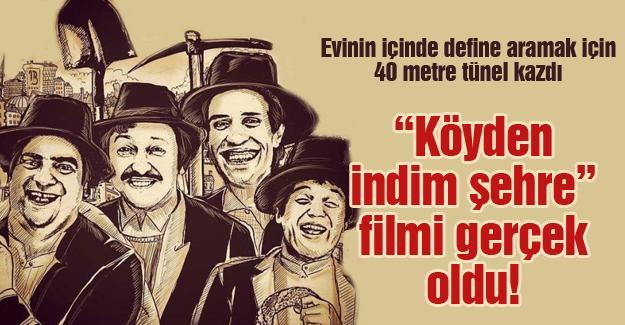 """""""Köyden indim şehre"""" filmi gerçek oldu"""