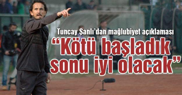 Tuncay Şanlı'dan mağlubiyet açıklaması