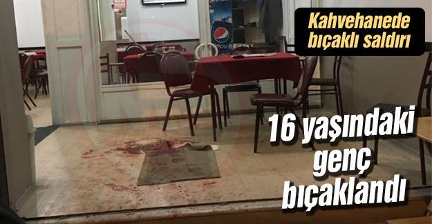 16 yaşındaki genç  tartıştığı şahıslar tarafından bıçaklandı