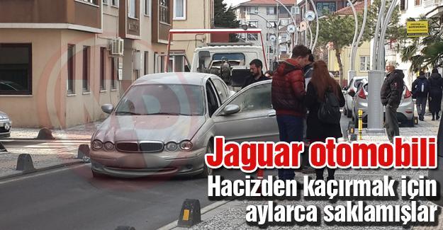 Jaguar otomobili Hacizden kaçırmak için aylarca saklamışlar