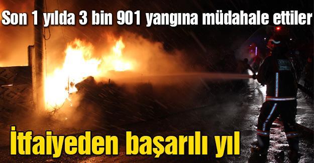 Son 1 yılda 3 bin 901 yangına müdahale ettiler