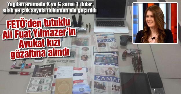 FETÖ'den tutuklu Ali Fuat Yılmazer'in Avukat kızı gözaltına alındı