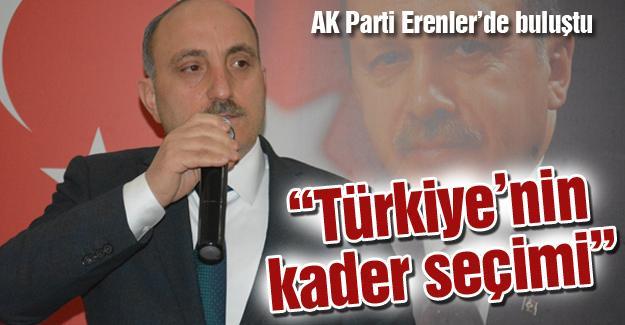 """""""Türkiye'nin kader seçimi"""""""