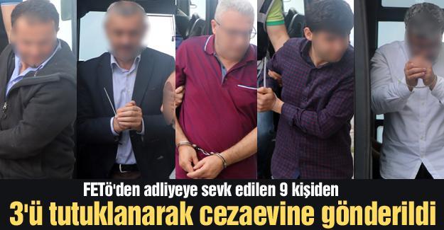 9 kişiden  3'ü tutuklanarak cezaevine gönderildi