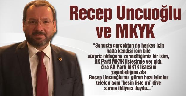 Recep Uncuoğlu ve MKYK