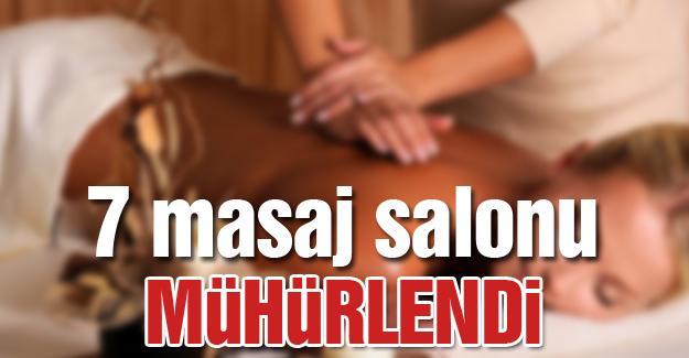 7 masaj salonu mühürlendi