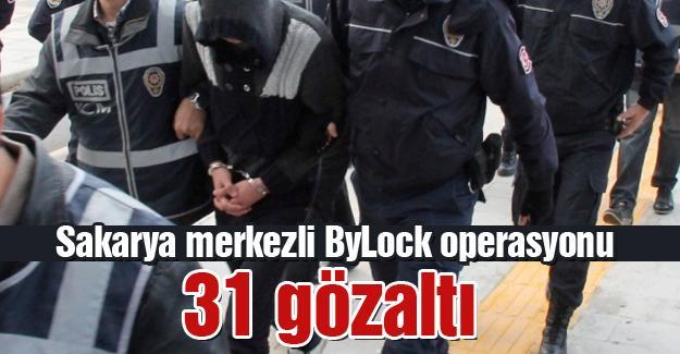 Sakarya merkezli ByLock operasyonu