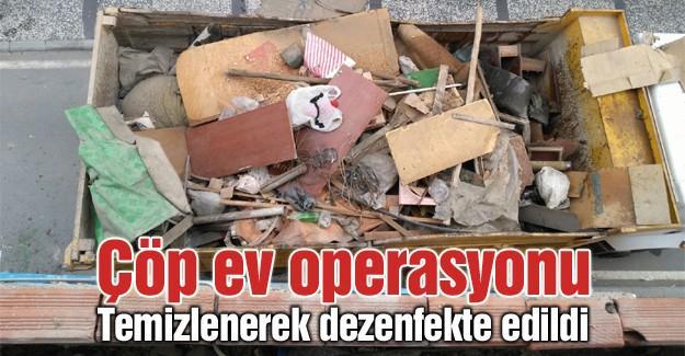 Çöp ev operasyonu