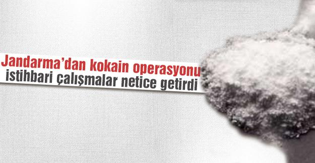 Jandarma'dan kokain operasyonu
