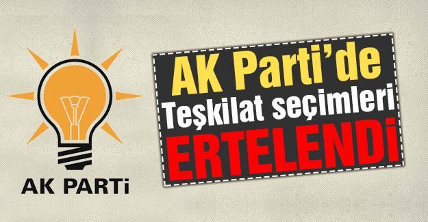 AK Parti'de teşkilat seçimleri ertelendi