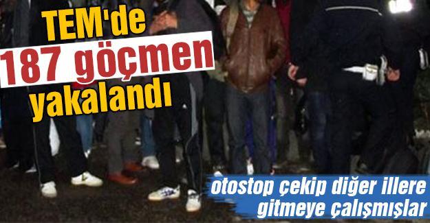 TEM'de 187 göçmen yakalandı