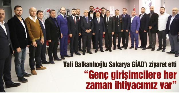 Vali Balkanlıoğlu Sakarya GİAD'ı ziyaret etti