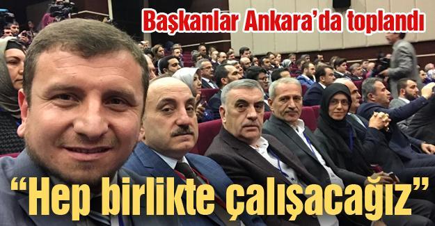 Başkanlar Ankara'da toplandı