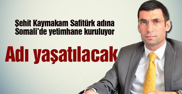 Şehit Kaymakam Safitürk adına Somali'de yetimhane kuruluyor