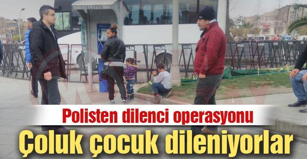 Polisten dilenci operasyonu
