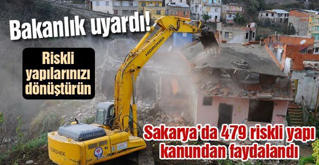 Sakarya'da 479 riskli yapı kanunun faydalandı