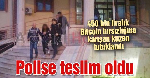 450 bin liralık Bitcoin hırsızlığına karışan kuzen tutuklandı