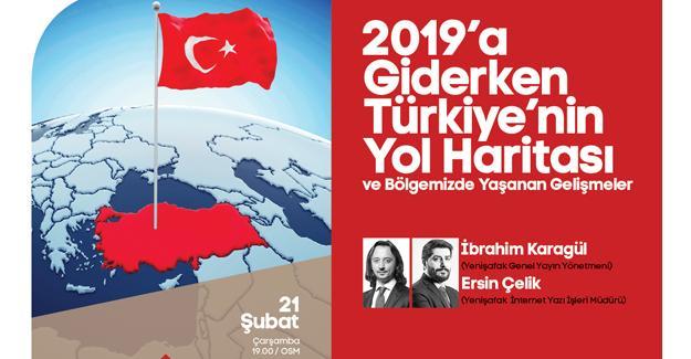 Türkiye'nin yol haritası konuşulacak
