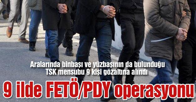 9 ilde FETÖ/PDY operasyonu