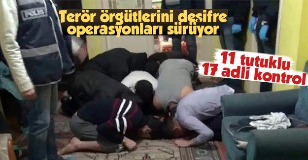 Terör örgütlerini deşifre operasyonları sürüyor