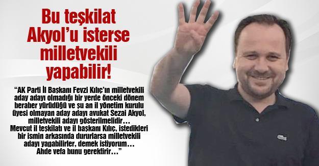 Bu teşkilat Akyol'u isterse milletvekili yapabilir!