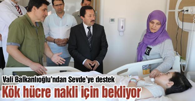 Vali Balkanlıoğlu'ndan Sevde'ye destek
